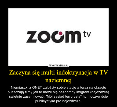 Zaczyna się multi indoktrynacja w TV naziemnej
