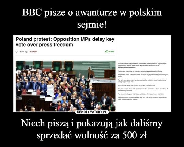 Niech piszą i pokazują jak daliśmy sprzedać wolność za 500 zł –