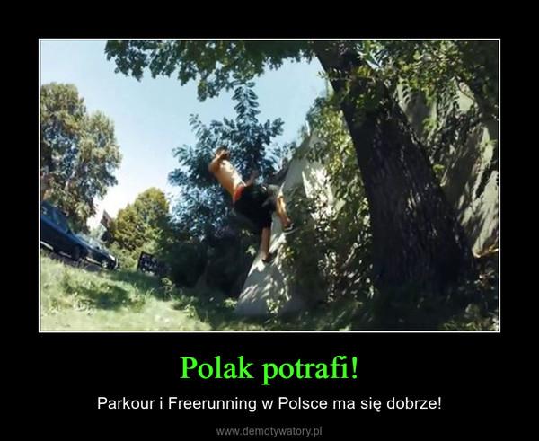 Polak potrafi! – Parkour i Freerunning w Polsce ma się dobrze!