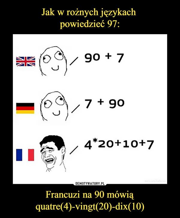 Francuzi na 90 mówią quatre(4)-vingt(20)-dix(10) –