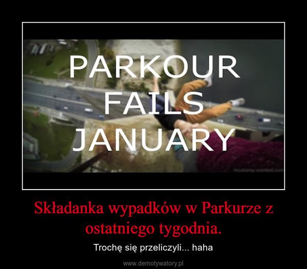 Składanka wypadków w Parkurze z ostatniego tygodnia. – Trochę się przeliczyli... haha
