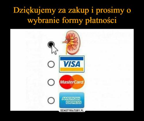 Dziękujemy za zakup i prosimy o wybranie formy płatności