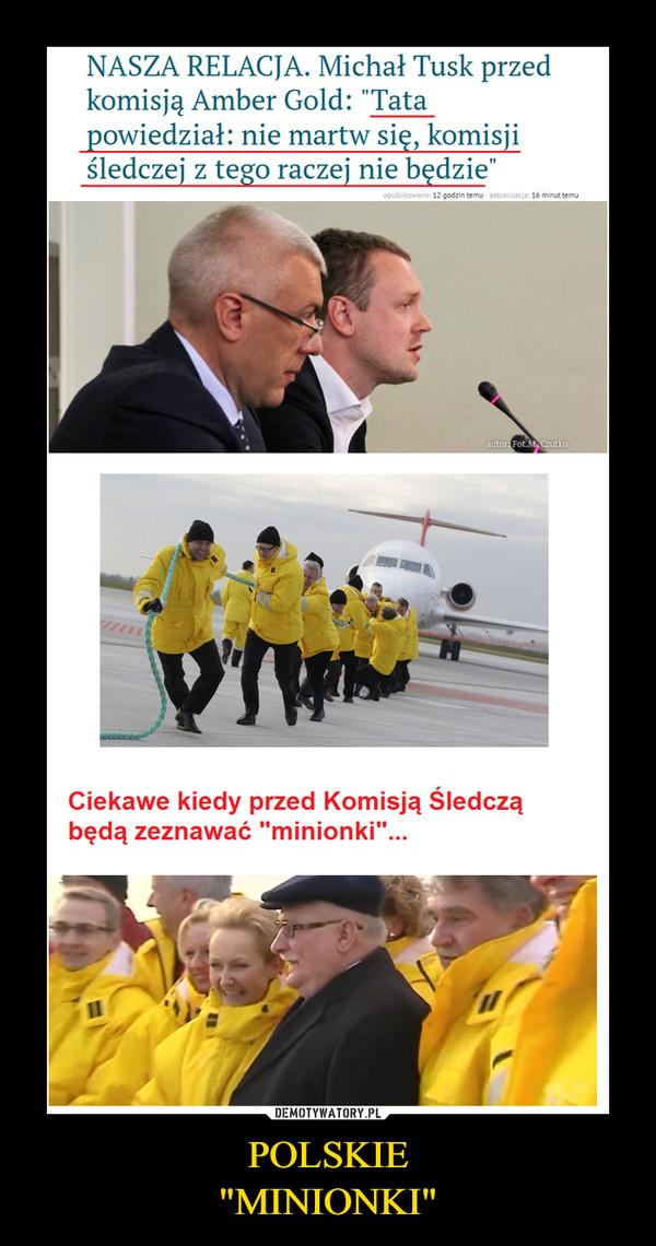 """POLSKIE""""MINIONKI"""" –"""