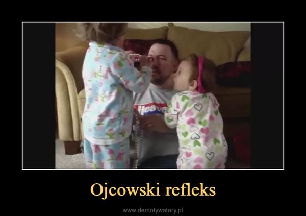 Ojcowski refleks –