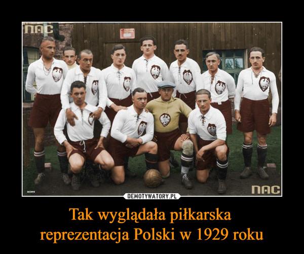 Tak wyglądała piłkarska reprezentacja Polski w 1929 roku –