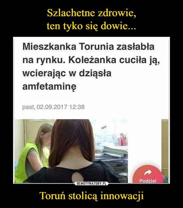Toruń stolicą innowacji –