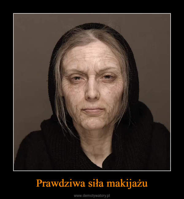 Prawdziwa siła makijażu –