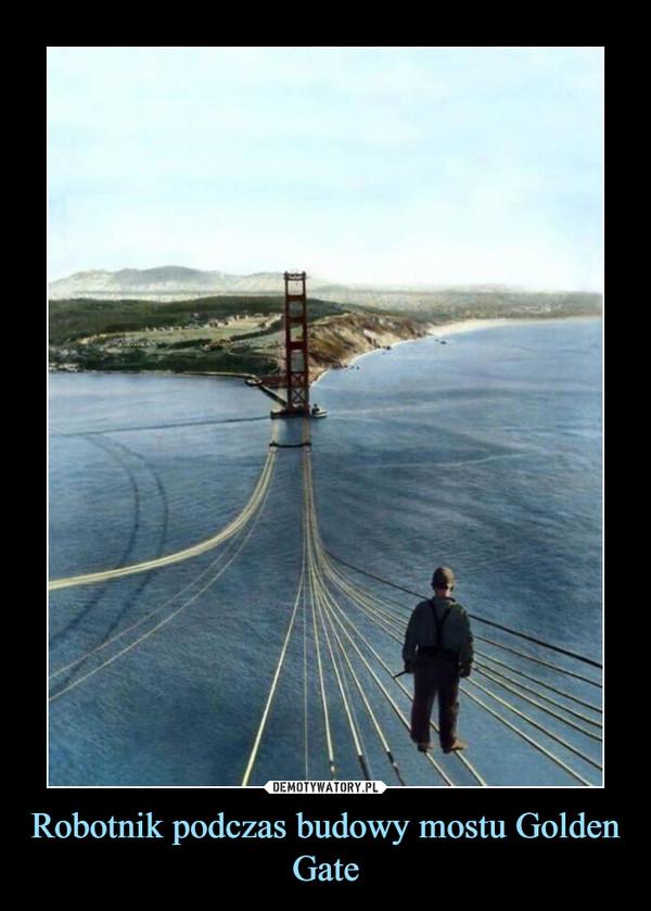 Robotnik podczas budowy mostu Golden Gate –