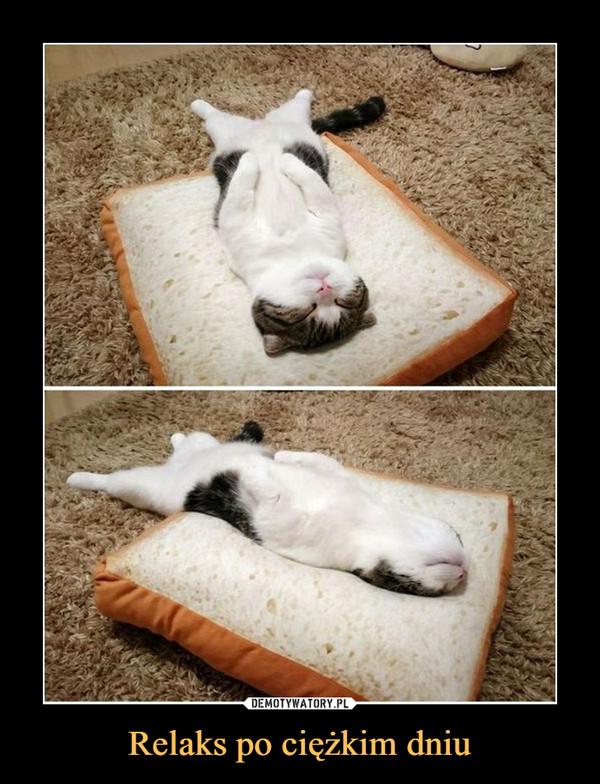 Relaks po ciężkim dniu –