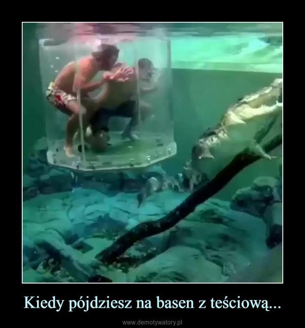 Kiedy pójdziesz na basen z teściową... –