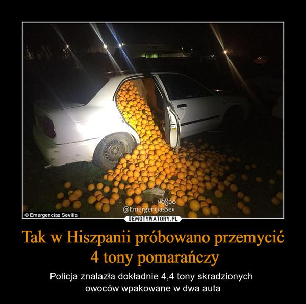 Tak w Hiszpanii próbowano przemycić 4 tony pomarańczy – Policja znalazła dokładnie 4,4 tony skradzionych owoców wpakowane w dwa auta