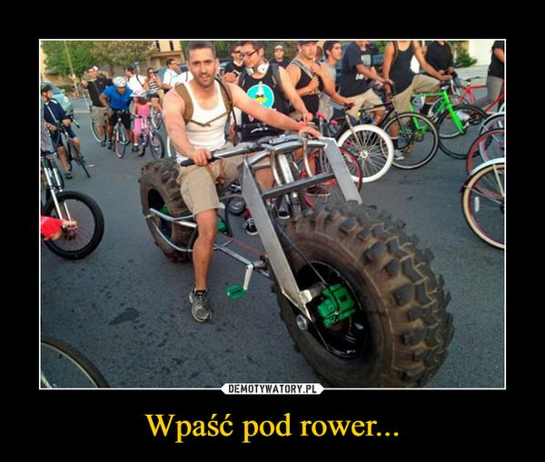 Wpaść pod rower... –