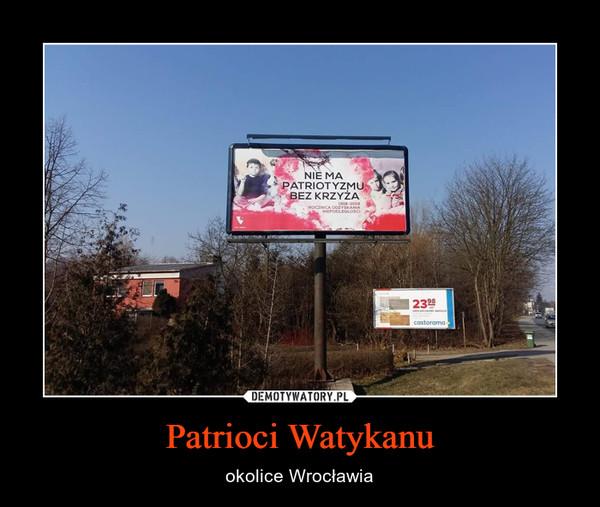 Patrioci Watykanu – okolice Wrocławia