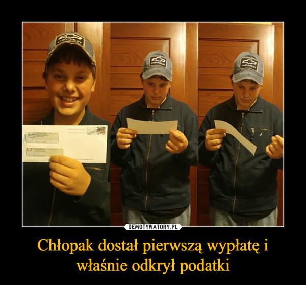 Chłopak dostał pierwszą wypłatę i właśnie odkrył podatki –