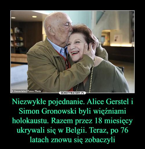 Niezwykłe pojednanie. Alice Gerstel i Simon Gronowski byli więźniami holokaustu. Razem przez 18 miesięcy ukrywali się w Belgii. Teraz, po 76 latach znowu się zobaczyli