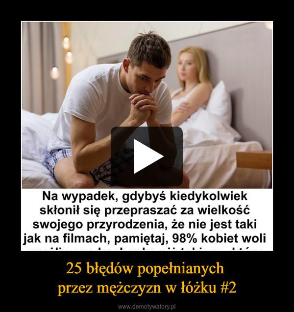 25 błędów popełnianych przez mężczyzn w łóżku #2 –