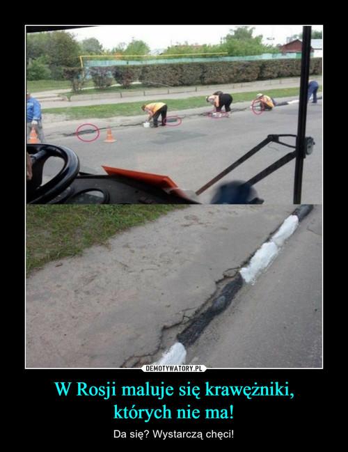 W Rosji maluje się krawężniki, których nie ma!