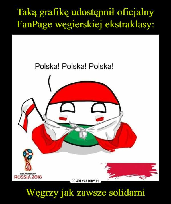 Węgrzy jak zawsze solidarni –  Polska! Polska! Polska!