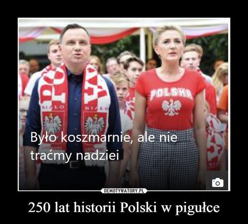 250 lat historii Polski w pigułce