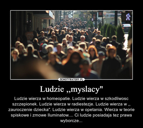 """Ludzie ,,myslacy"""""""
