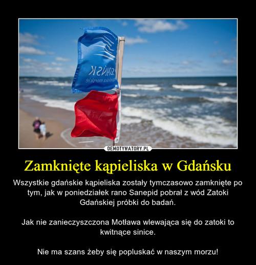 Zamknięte kąpieliska w Gdańsku