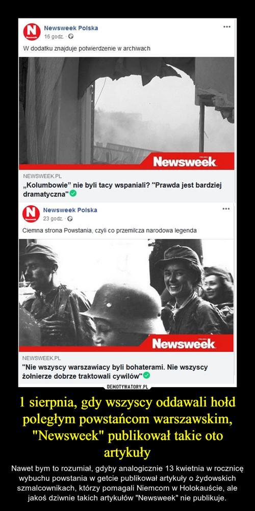 """1 sierpnia, gdy wszyscy oddawali hołd poległym powstańcom warszawskim, """"Newsweek"""" publikował takie oto artykuły"""
