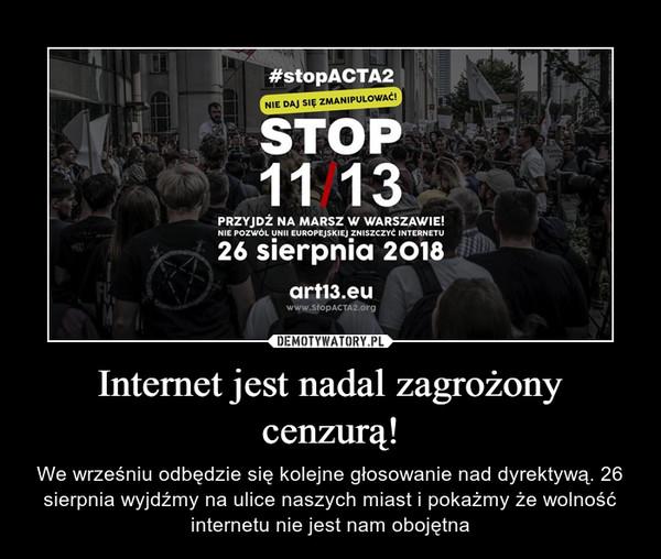 Internet jest nadal zagrożony cenzurą! – We wrześniu odbędzie się kolejne głosowanie nad dyrektywą. 26 sierpnia wyjdźmy na ulice naszych miast i pokażmy że wolność internetu nie jest nam obojętna