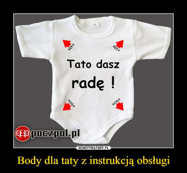 Body dla taty z instrukcją obsługi –
