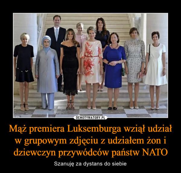 Mąż premiera Luksemburga wziął udział w grupowym zdjęciu z udziałem żon i dziewczyn przywódców państw NATO – Szanuję za dystans do siebie