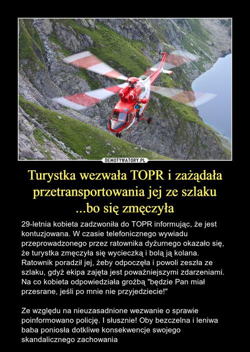 Turystka wezwała TOPR i zażądała przetransportowania jej ze szlaku ...bo się zmęczyła