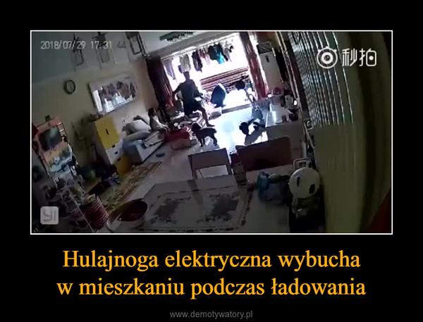 Hulajnoga elektryczna wybuchaw mieszkaniu podczas ładowania –