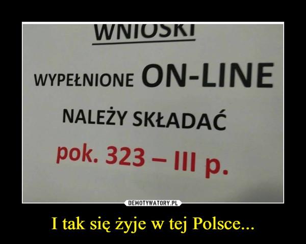 I tak się żyje w tej Polsce... –