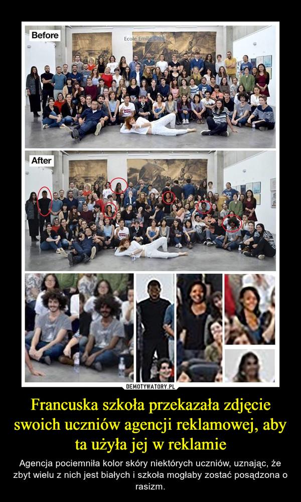 Francuska szkoła przekazała zdjęcie swoich uczniów agencji reklamowej, aby ta użyła jej w reklamie – Agencja pociemniła kolor skóry niektórych uczniów, uznając, że zbyt wielu z nich jest białych i szkoła mogłaby zostać posądzona o rasizm.