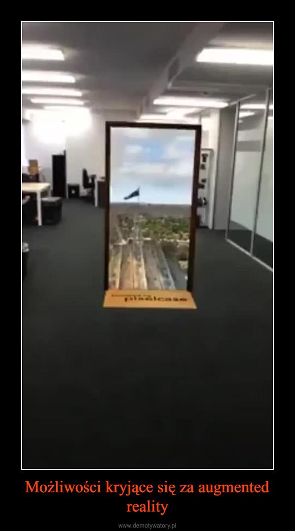 Możliwości kryjące się za augmented reality –