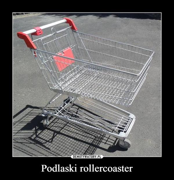 Podlaski rollercoaster –