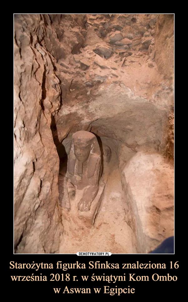 Starożytna figurka Sfinksa znaleziona 16 września 2018 r. w świątyni Kom Ombo w Aswan w Egipcie –