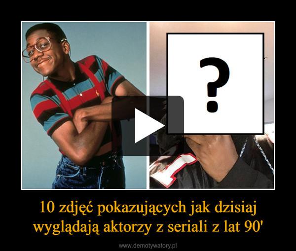 10 zdjęć pokazujących jak dzisiaj wyglądają aktorzy z seriali z lat 90' –