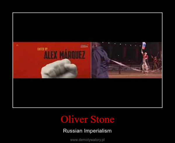 Oliver Stone – Russian Imperialism