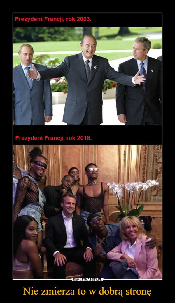 Nie zmierza to w dobrą stronę –  Prezydent Francji, rok 2003.Prezydent Francji, rok 2018.