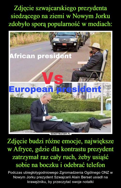 Zdjęcie szwajcarskiego prezydenta siedzącego na ziemi w Nowym Jorku zdobyło sporą popularność w mediach: Zdjęcie budzi różne emocje, największe w Afryce, gdzie dla kontrastu prezydent zatrzymał raz cały ruch, żeby usiąść sobie na boczku i odebrać telefon
