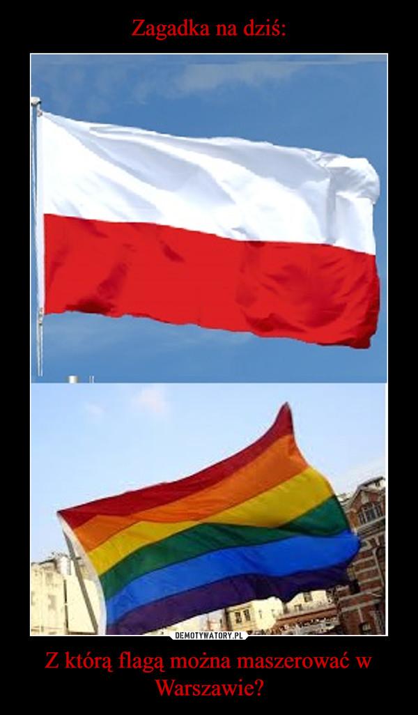 Z którą flagą można maszerować w Warszawie? –