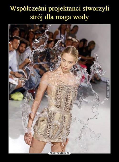 Współcześni projektanci stworzyli strój dla maga wody