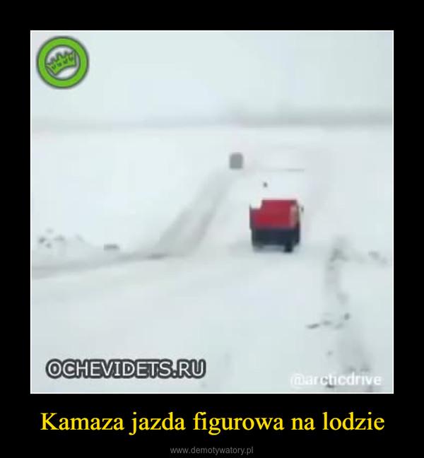 Kamaza jazda figurowa na lodzie –