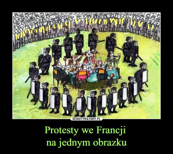 Protesty we Francji na jednym obrazku –
