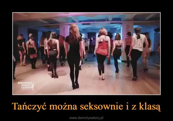Tańczyć można seksownie i z klasą –