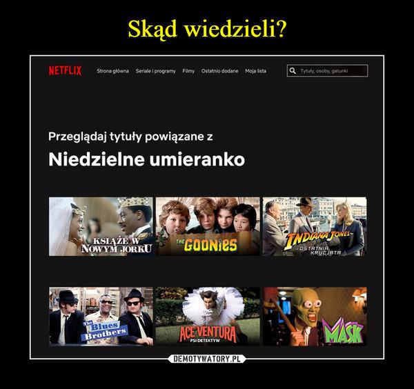 –  NetflixPrzeglądaj tytuły powiązane z Niedzielne umieranko