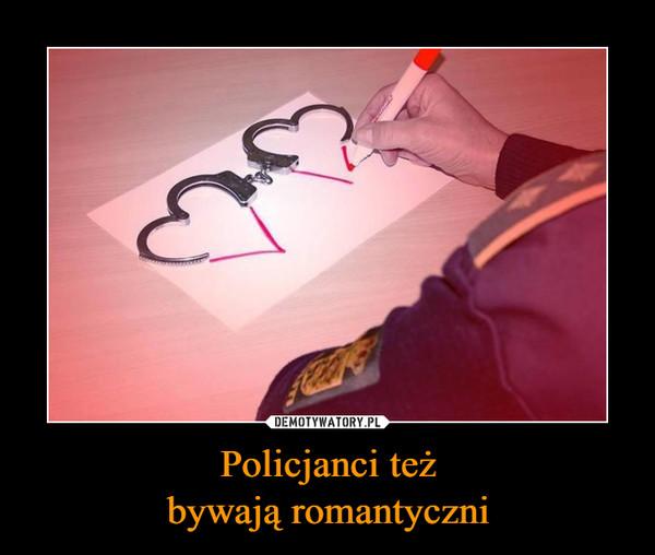 Policjanci teżbywają romantyczni –