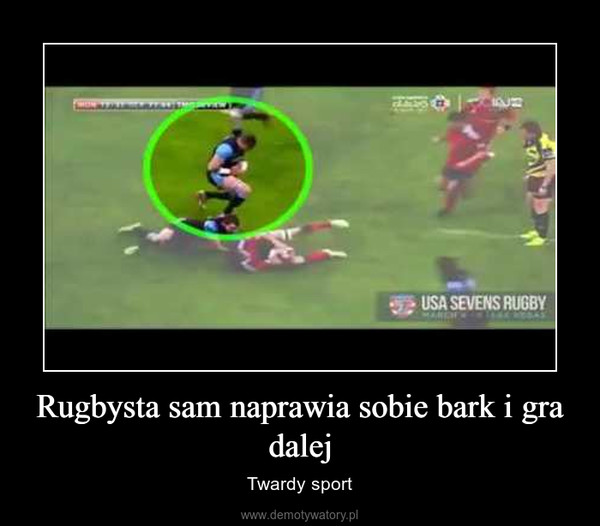 Rugbysta sam naprawia sobie bark i gra dalej – Twardy sport