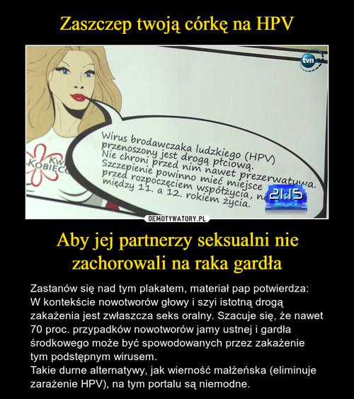 Zaszczep twoją córkę na HPV Aby jej partnerzy seksualni nie zachorowali na raka gardła