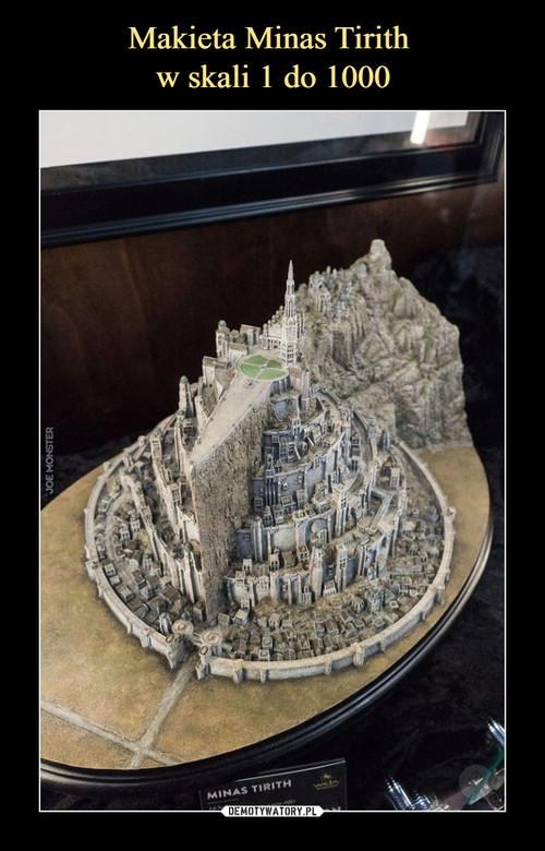Makieta Minas Tirith  w skali 1 do 1000